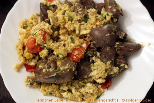 Hähnchen Leber mit RührEi – Pfannengericht