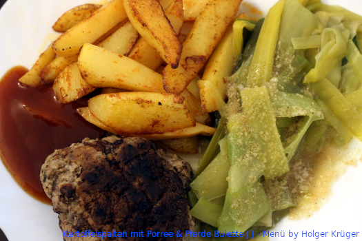 Kartoffelspalten mit Porree & Pferde Bulette | J – Menü