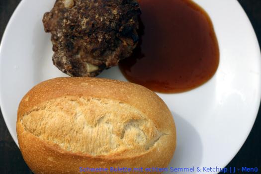 Schweine Bulette mit echtem Semmel & Ketchup | J